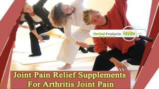 Joint Pain Relief Supplements For Arthritis Joint Pain And Stiffness
