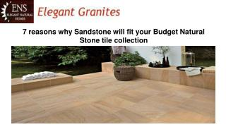 7 reasons why Sandstone will fit your Budget Natural Stone tile collection