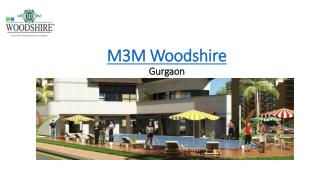 M3M Woodshire - Sector 107 Gurgaon - Woodshire by M3M
