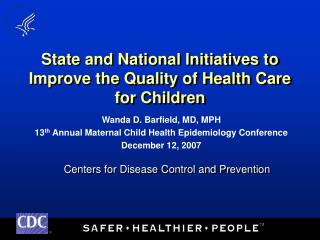 State and National Initiatives to Improve the Quality of Health Care for Children