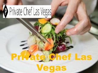 Detail About Private Chef Las Vegas