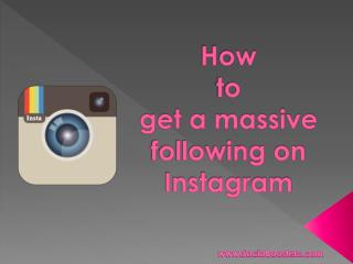 How to get a massive following on Instagram