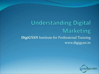 Understanding Digital Marketing 2016