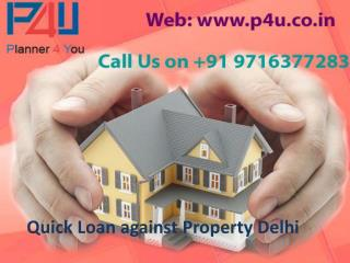Quick Loan against Property Delhi Call 9716377283