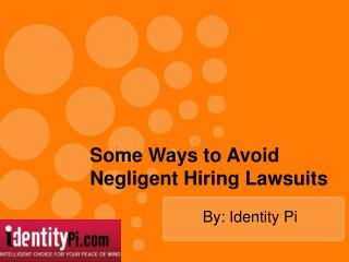 Some Ways to Avoid Negligent Hiring Lawsuits