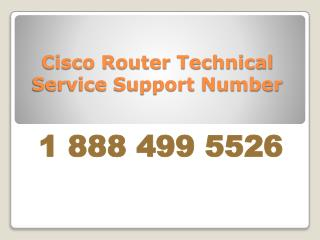 Cisco Router Technical Service Support Number 1 888 499 5526
