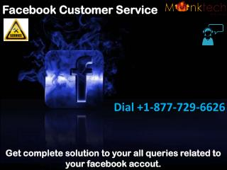 Need help? Dial 1-877-729-6626 for facebook customer service