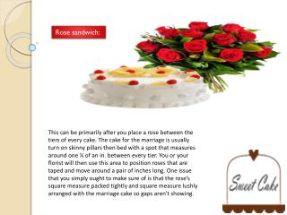 You'll be able to Use to place Flowers on the birthday Cake
