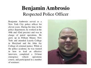 Benjamin Ambrosio - Respected Police Officer