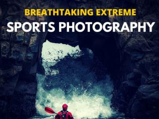 Breathtaking Extreme Sports Photography