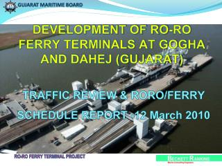 DEVELOPMENT OF RO-RO FERRY TERMINALS AT GOGHA AND DAHEJ (GUJARAT)