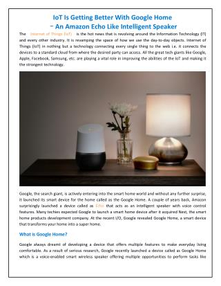 IoT Is Getting Better With Google Home – An Amazon Echo Like Intelligent Speaker