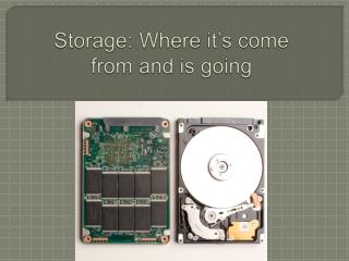 Storage: Where it's come  from and is going