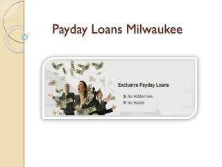 Payday Loans Milwaukee Helpful Loan For Borrowers
