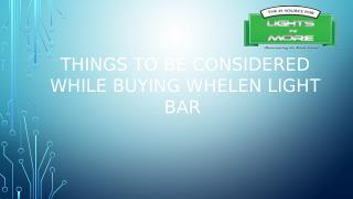 Things to be considered while Buying Whelen Light Bar