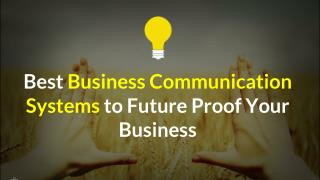6 Best Business Communication Systems to Future­ Proof Your Business