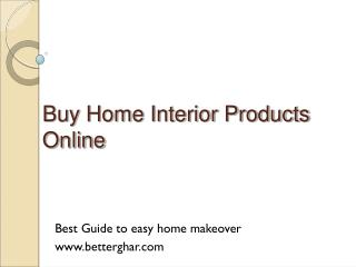 Buy home interior products online