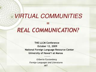 VIRTUAL COMMUNITIES  = REAL COMMUNICATION?
