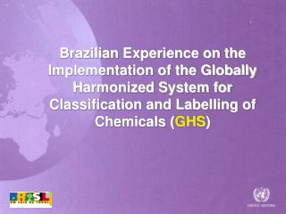 Brazilian Experience on the Implementation of the Globally Harmonized System for Classification and Labelling of Chemica