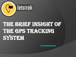 The Brief insight of the GPS Tracking System
