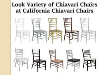 Look Variety of Chiavari Chairs at California Chiavari Chairs