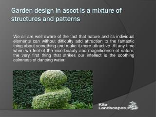 Garden Design in Ascot Is a Mixture of Structures and Patterns