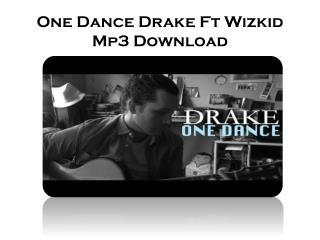 One Dance Drake Ft Wizkid Mp3 Download