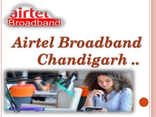 Airtel Broadband Plans Chandigarh Mohali Region