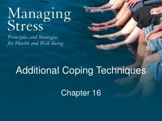 Additional Coping Techniques Chapter 16