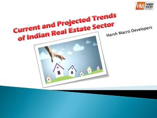 Current and Projected Trends of Indian Real Estate Sector