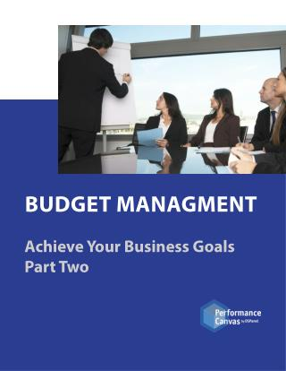 BUDGET MANAGMENT: Achieve Your Business Goals Part Two
