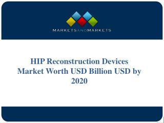 HIP Reconstruction Devices Market Worth USD 5.9 Billion by 2020
