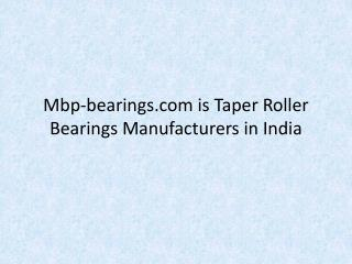 mbp-bearings.com-is Taper Roller Bearings Manufacturers in India