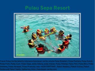 Pulau Sepa Resort Travel Pulau Seribu
