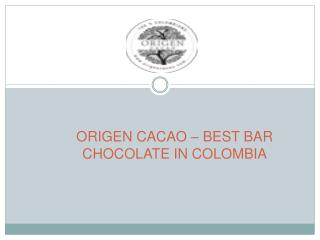 Best bar chocolate in Colombia