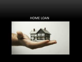 Home Loans - Simplified Facts