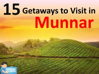 15 Getaways to Visit in Munnar