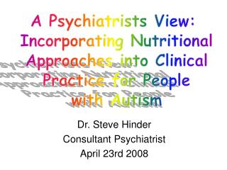 Dr. Steve Hinder Consultant Psychiatrist April 23rd 2008