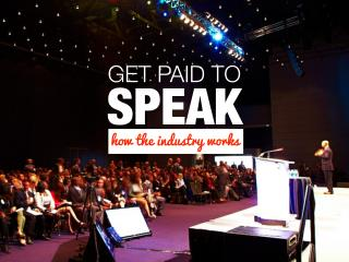 Get paid to speak - how the industry works