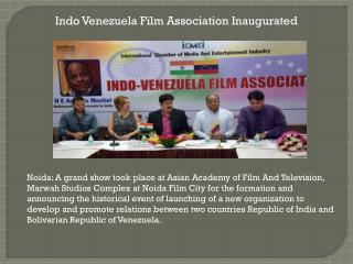 Indo Venezuela Film Association Inaugurated