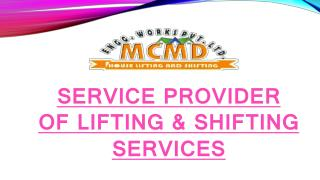 Service Provider of lifting & shifting services