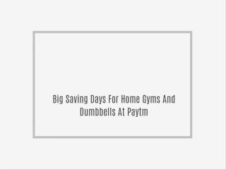 Big Saving Days For Home Gyms And Dumbbells At Paytm