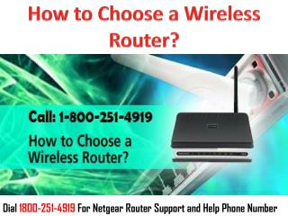 1(800)251-4919  How to Choose a Wireless Router?