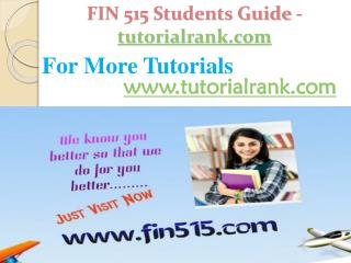 FIN 515 Students Guide -tutorialrank.com