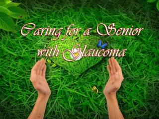 Caring for a Senior with Glaucoma