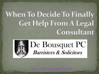 When To Decide To Finally Get Help From A Legal Consultant