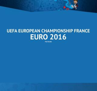 Complete Guide UEFA European Championship 2016 France