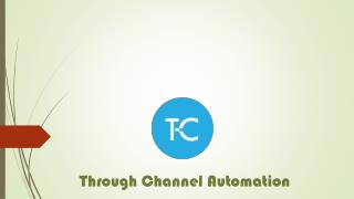 Through-Channel Automation