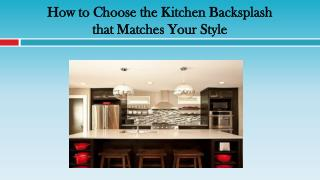 How to Choose the Kitchen Backsplash that Matches Your Style
