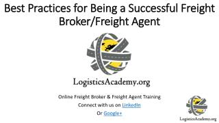 Best Practices for Being a Successful Freight Broker or Freight Agent